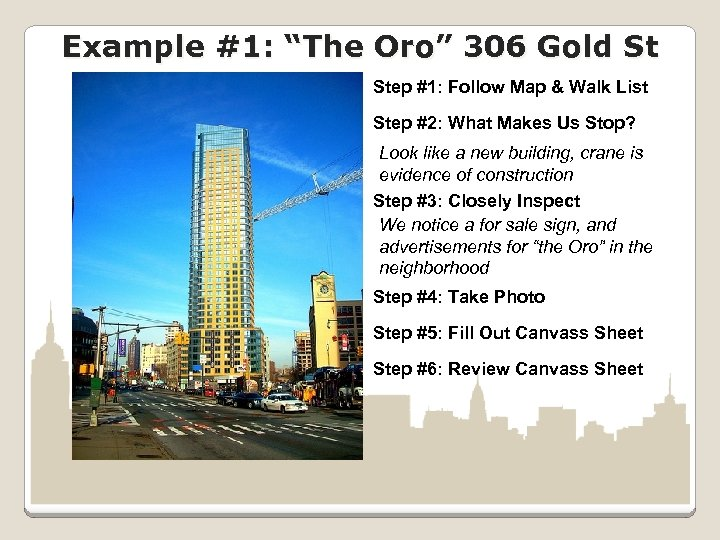 """Example #1: """"The Oro"""" 306 Gold St Step #1: Follow Map & Walk List"""