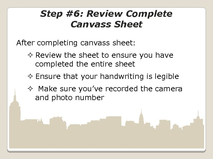 Step #6: Review Complete Canvass Sheet After completing canvass sheet: ² Review the sheet