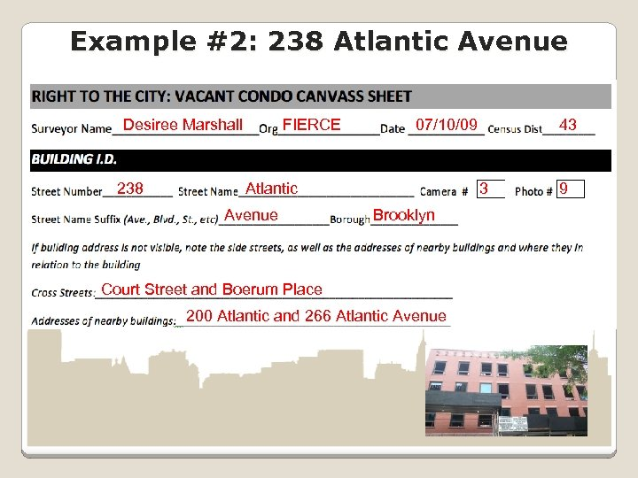 Example #2: 238 Atlantic Avenue Desiree Marshall 238 FIERCE 07/10/09 Atlantic Avenue 43 3