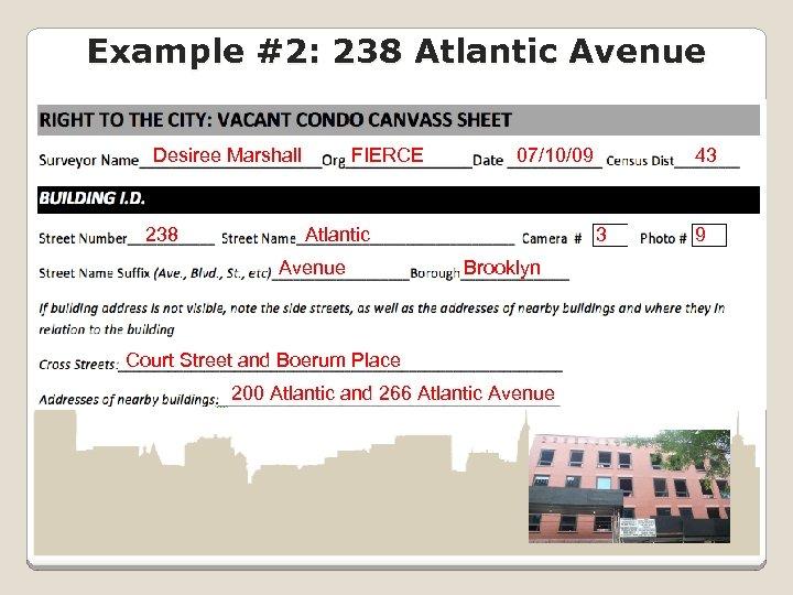 Example #2: 238 Atlantic Avenue Desiree Marshall 238 FIERCE 07/10/09 Atlantic Avenue 43 3