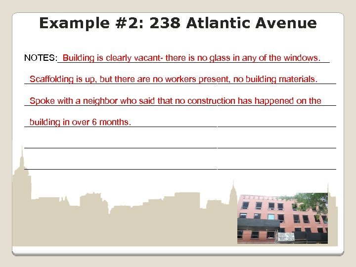 Example #2: 238 Atlantic Avenue NOTES: ____________________________ Building is clearly vacant- there is no