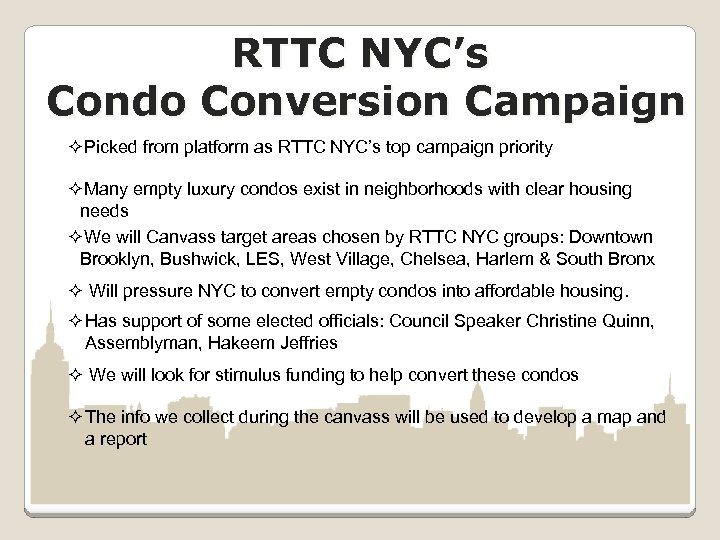 RTTC NYC's Condo Conversion Campaign ²Picked from platform as RTTC NYC's top campaign priority