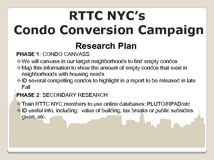 RTTC NYC's Condo Conversion Campaign Research Plan PHASE 1: CONDO CANVASS ² We will