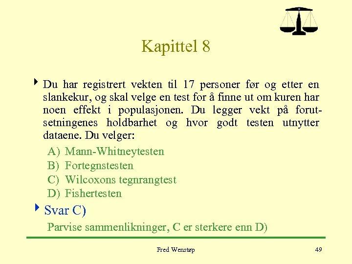 Kapittel 8 4 Du har registrert vekten til 17 personer før og etter en