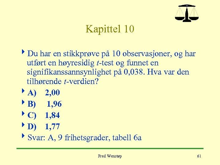 Kapittel 10 4 Du har en stikkprøve på 10 observasjoner, og har utført en