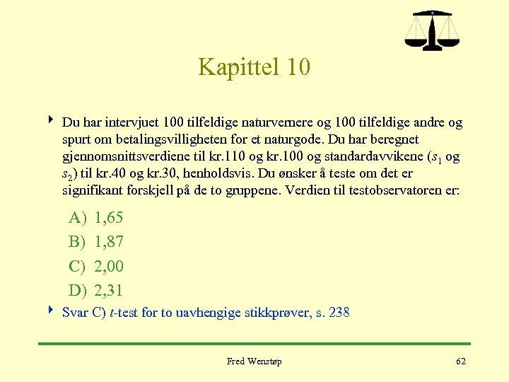 Kapittel 10 4 Du har intervjuet 100 tilfeldige naturvernere og 100 tilfeldige andre og