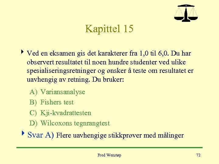 Kapittel 15 4 Ved en eksamen gis det karakterer fra 1, 0 til 6,