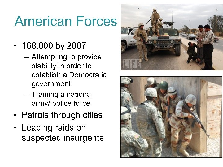 American Forces • 168, 000 by 2007 – Attempting to provide stability in order