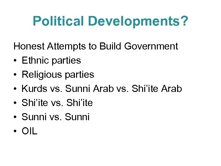 Political Developments? Honest Attempts to Build Government • Ethnic parties • Religious parties •