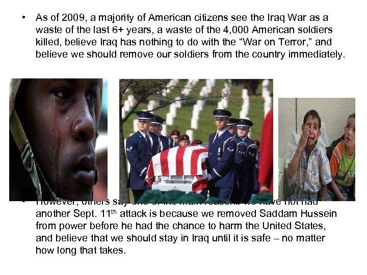 • As of 2009, a majority of American citizens see the Iraq War
