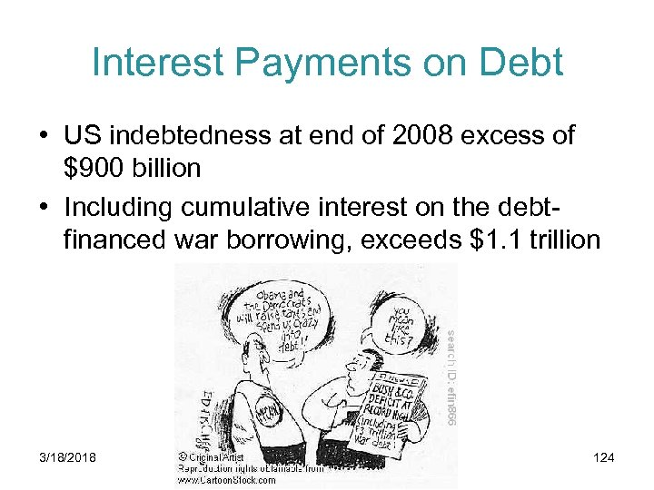 Interest Payments on Debt • US indebtedness at end of 2008 excess of $900