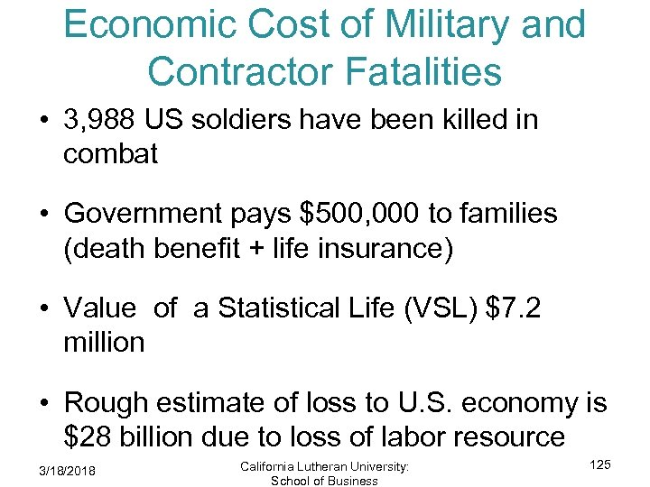 Economic Cost of Military and Contractor Fatalities • 3, 988 US soldiers have been
