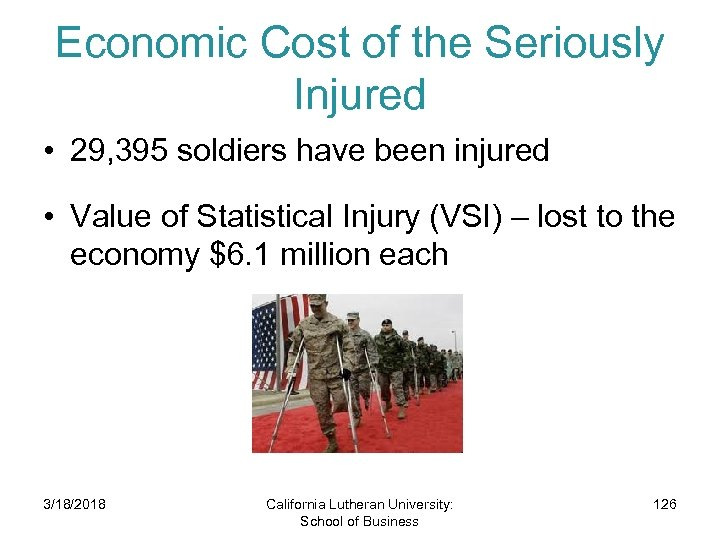 Economic Cost of the Seriously Injured • 29, 395 soldiers have been injured •