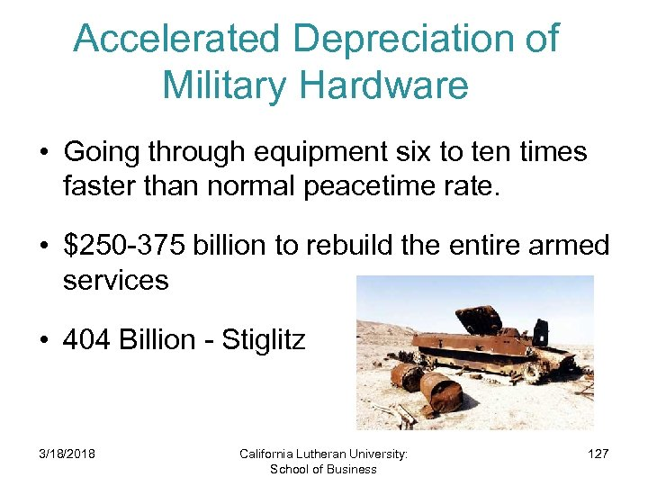 Accelerated Depreciation of Military Hardware • Going through equipment six to ten times faster