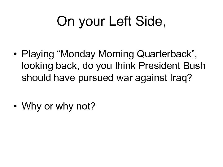 """On your Left Side, • Playing """"Monday Morning Quarterback"""", looking back, do you think"""