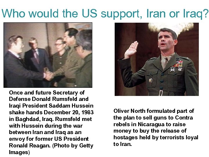 Who would the US support, Iran or Iraq? Once and future Secretary of Defense