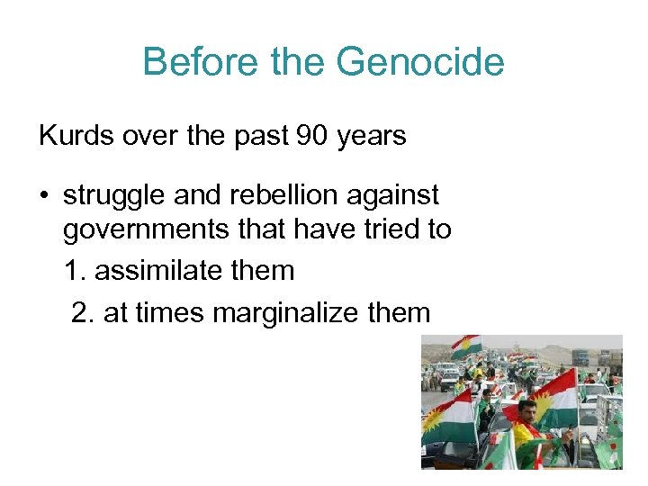 Before the Genocide Kurds over the past 90 years • struggle and rebellion against