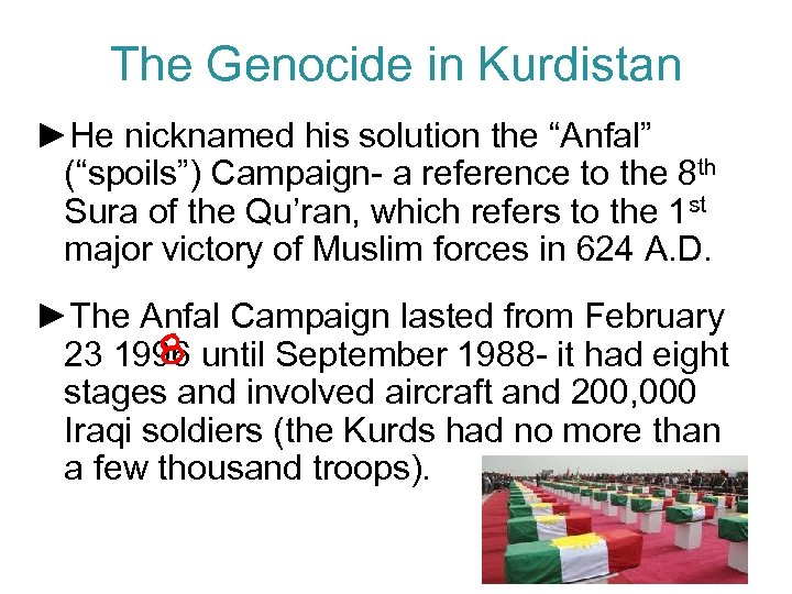 """The Genocide in Kurdistan ►He nicknamed his solution the """"Anfal"""" (""""spoils"""") Campaign- a reference"""