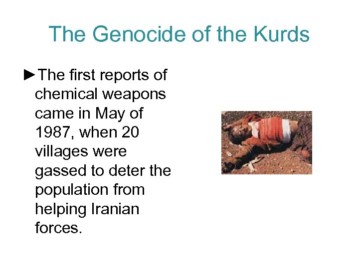 The Genocide of the Kurds ►The first reports of chemical weapons came in May