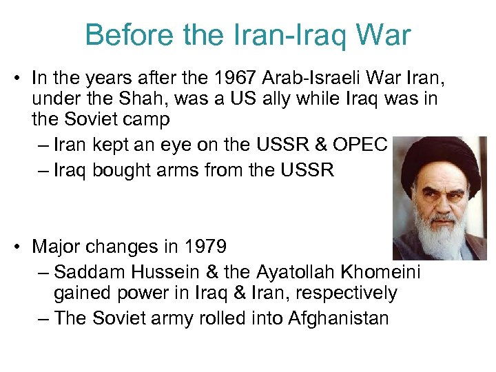 Before the Iran-Iraq War • In the years after the 1967 Arab-Israeli War Iran,