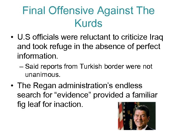 Final Offensive Against The Kurds • U. S officials were reluctant to criticize Iraq