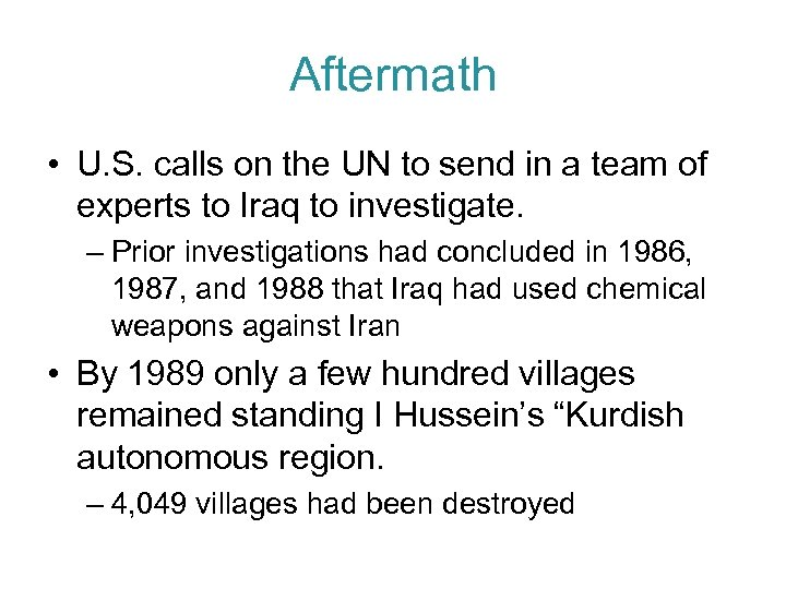 Aftermath • U. S. calls on the UN to send in a team of