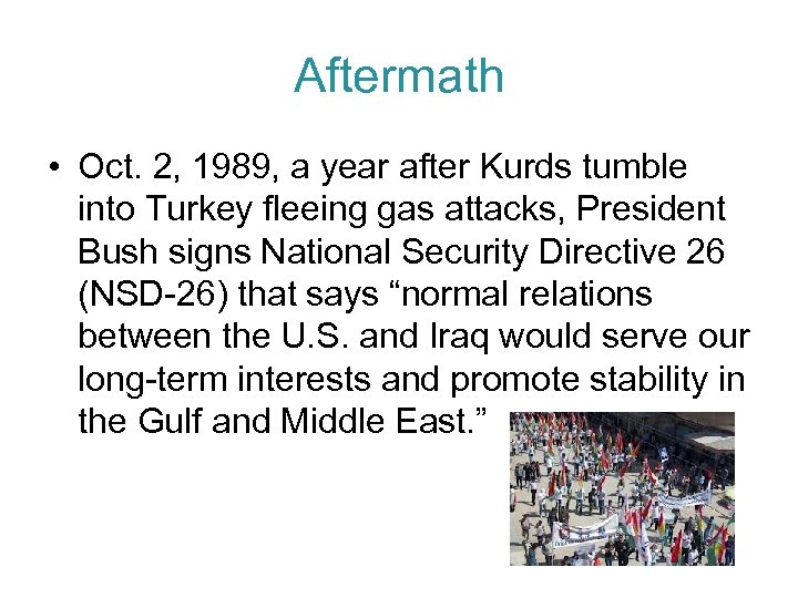 Aftermath • Oct. 2, 1989, a year after Kurds tumble into Turkey fleeing gas