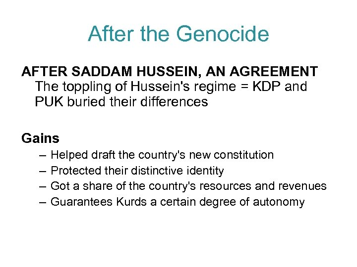 After the Genocide AFTER SADDAM HUSSEIN, AN AGREEMENT The toppling of Hussein's regime =