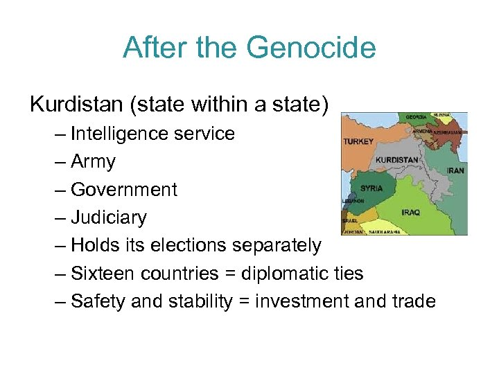 After the Genocide Kurdistan (state within a state) – Intelligence service – Army –