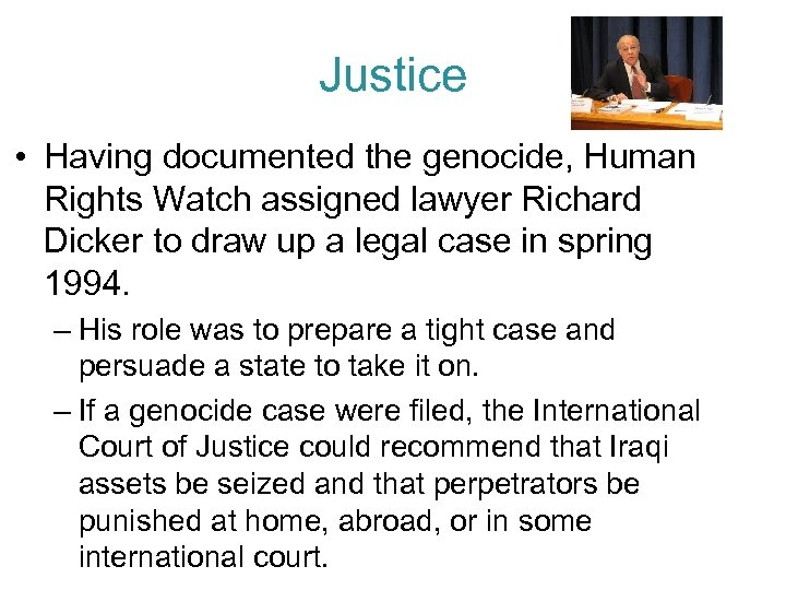 Justice • Having documented the genocide, Human Rights Watch assigned lawyer Richard Dicker to