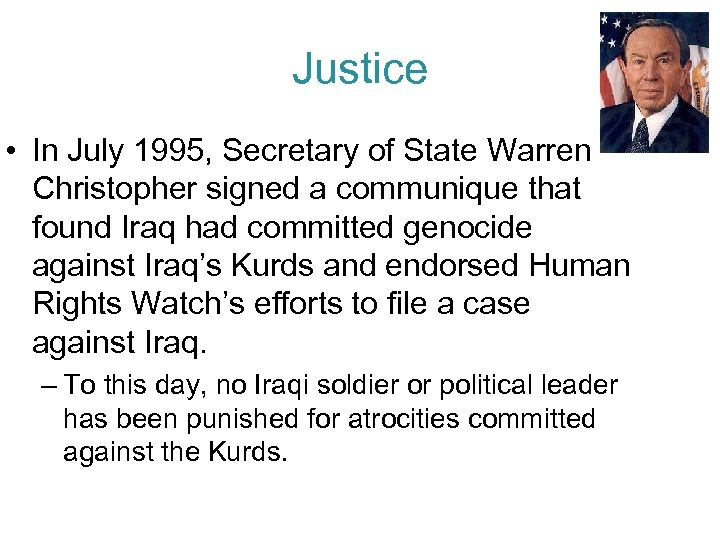Justice • In July 1995, Secretary of State Warren Christopher signed a communique that
