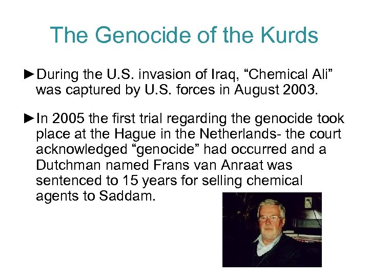 """The Genocide of the Kurds ►During the U. S. invasion of Iraq, """"Chemical Ali"""""""