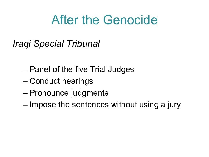 After the Genocide Iraqi Special Tribunal – Panel of the five Trial Judges –