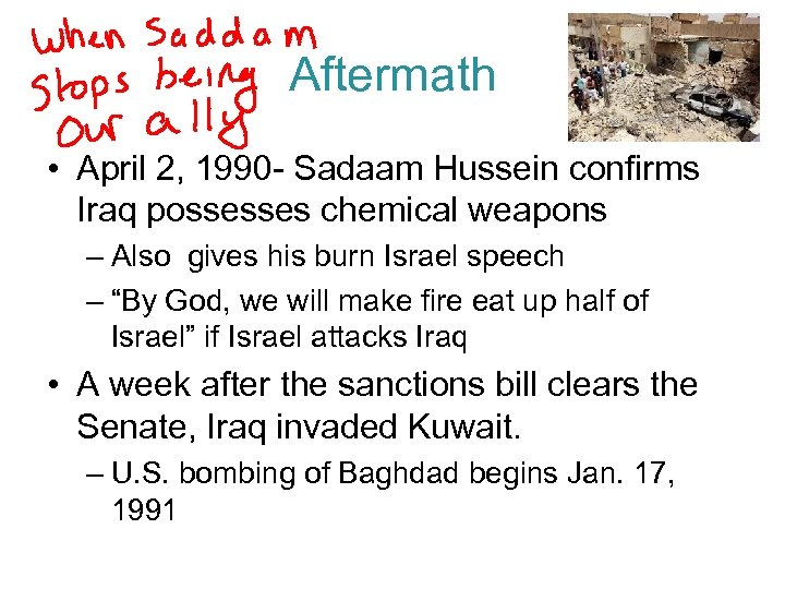 Aftermath • April 2, 1990 - Sadaam Hussein confirms Iraq possesses chemical weapons –