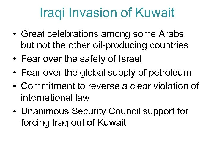 Iraqi Invasion of Kuwait • Great celebrations among some Arabs, but not the other