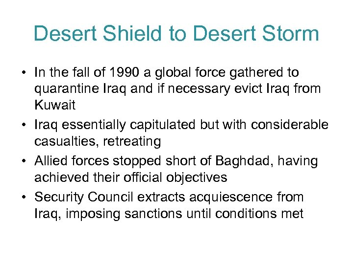 Desert Shield to Desert Storm • In the fall of 1990 a global force