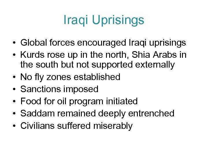 Iraqi Uprisings • Global forces encouraged Iraqi uprisings • Kurds rose up in the