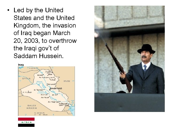• Led by the United States and the United Kingdom, the invasion of