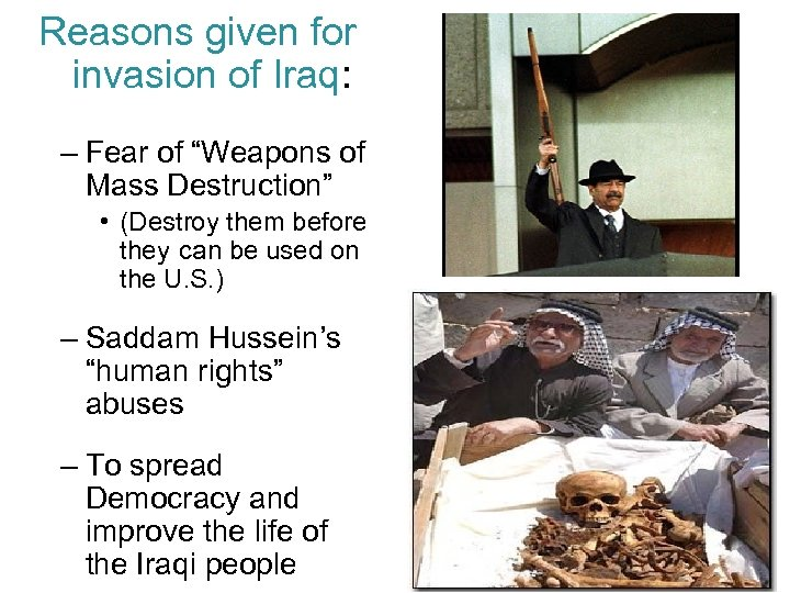 """Reasons given for invasion of Iraq: – Fear of """"Weapons of Mass Destruction"""" •"""