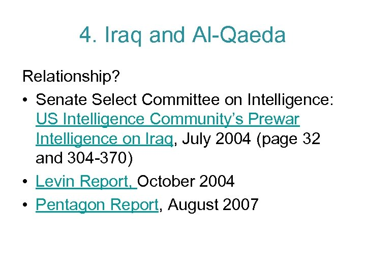 4. Iraq and Al-Qaeda Relationship? • Senate Select Committee on Intelligence: US Intelligence Community's