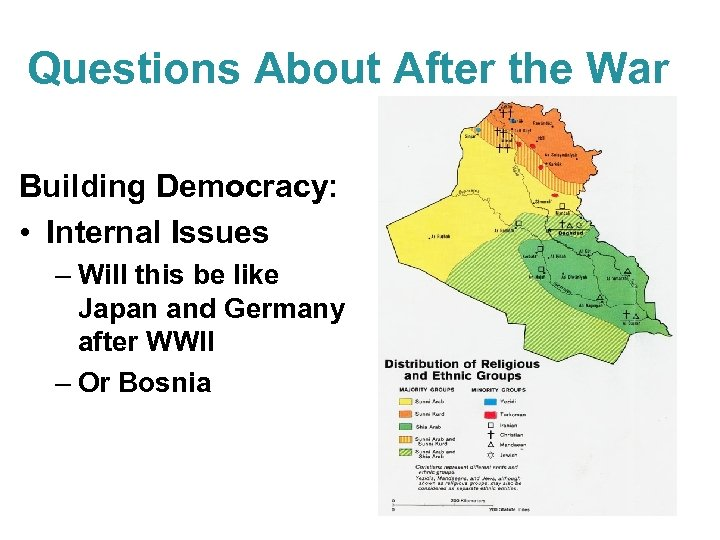 Questions About After the War Building Democracy: • Internal Issues – Will this be