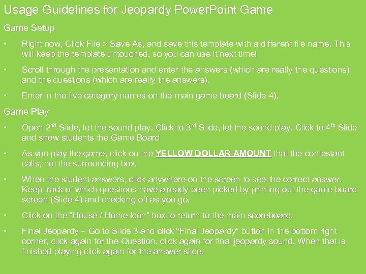Usage Guidelines for Jeopardy Power. Point Game Setup • Right now, Click File >