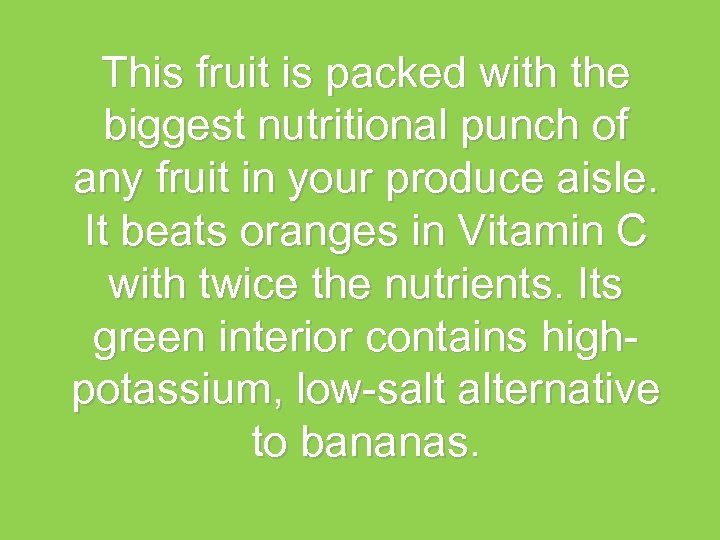This fruit is packed with the biggest nutritional punch of any fruit in your