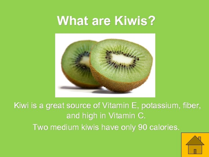 What are Kiwis? Kiwi is a great source of Vitamin E, potassium, fiber, and