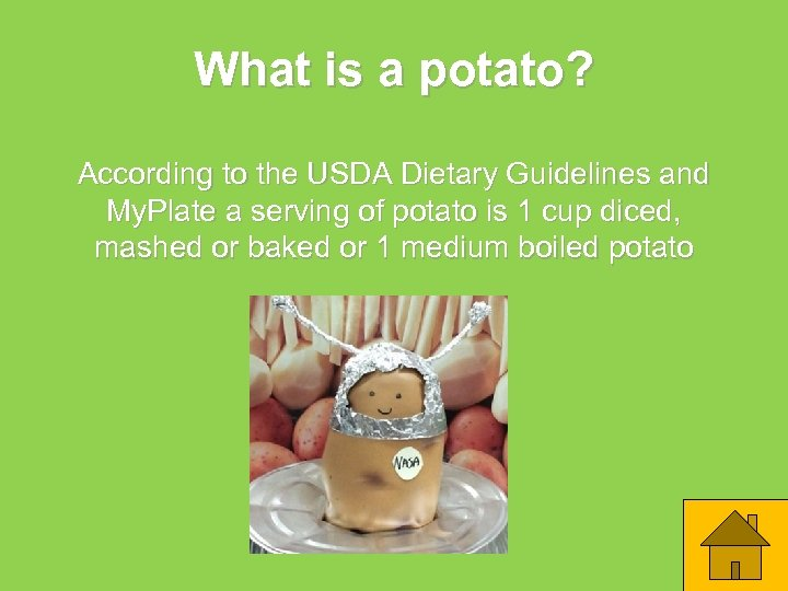 What is a potato? According to the USDA Dietary Guidelines and My. Plate a