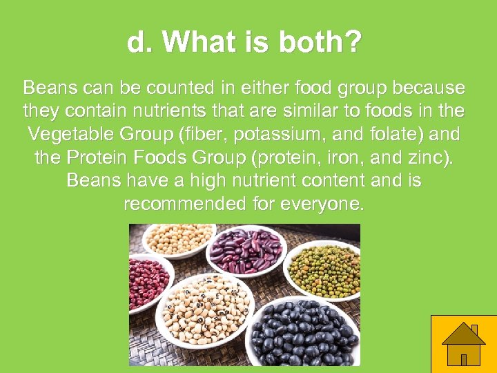 d. What is both? Beans can be counted in either food group because they