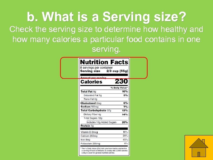 b. What is a Serving size? Check the serving size to determine how healthy