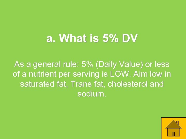 a. What is 5% DV As a general rule: 5% (Daily Value) or less
