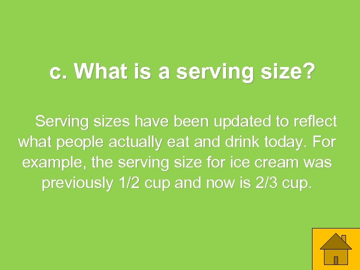 c. What is a serving size? Serving sizes have been updated to reflect what