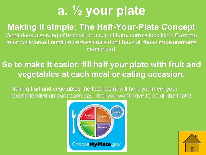 a. ½ your plate Making it simple: The Half-Your-Plate Concept What does a serving
